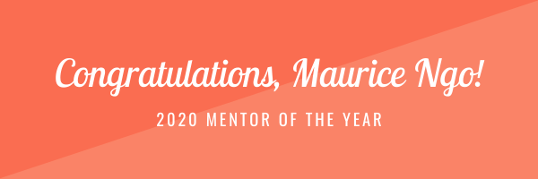 Congraulations Maurice Ngo! 2020 Mentor of the Year Award winner